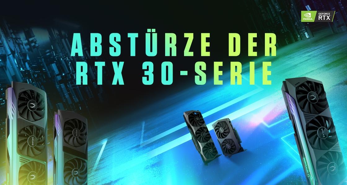 BEZÜGLICH ABSTURZPROBLEMEN DER GEFORCE RTX 30-Serie