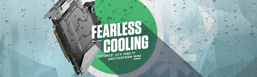 FEARLESS COOLING WITH THE WORLD'S SMALLEST GEFORCE® GTX 1080 TI WITH WATERBLOCK