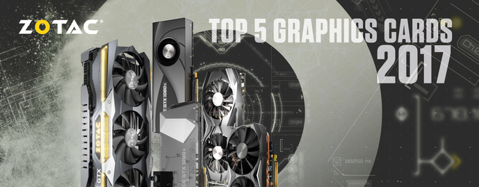 TOP 5 ZOTAC GRAPHICS CARDS IN 2017