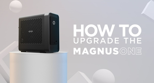 Easy steps to upgrade the new MAGNUS ONE Mini-PC